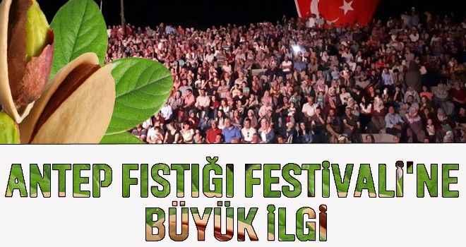 Antep Fıstığı Festivali'ne büyük ilgi