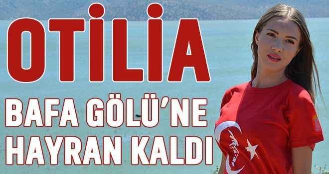 Otilia, Bafa Gölü'ne hayran kaldı
