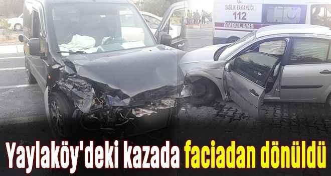 Yaylaköy'deki kazada faciadan dönüldü