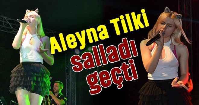 Aleyna Tilki salladı geçti