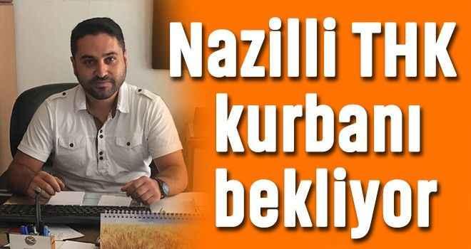 Nazilli THK kurbanı bekliyor
