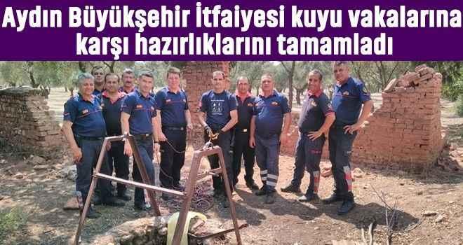 Aydın Büyükşehir İtfaiyesi kuyu vakalarına karşı hazırlıklarını tamamladı