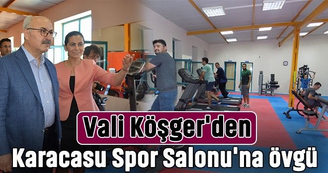 Vali Köşger'den Karacasu Spor Salonu'na övgü