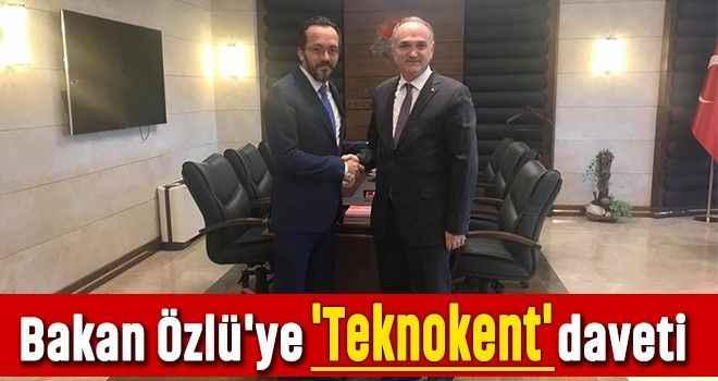 Bakan Özlü'ye 'Teknokent' daveti