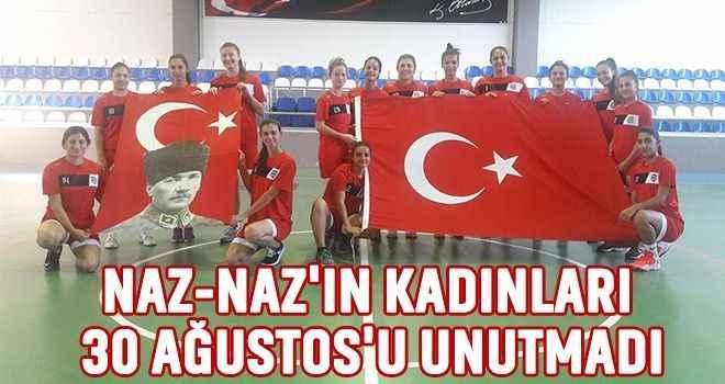 Naz-Naz'ın kadınları 30 Ağustos'u unutmadı