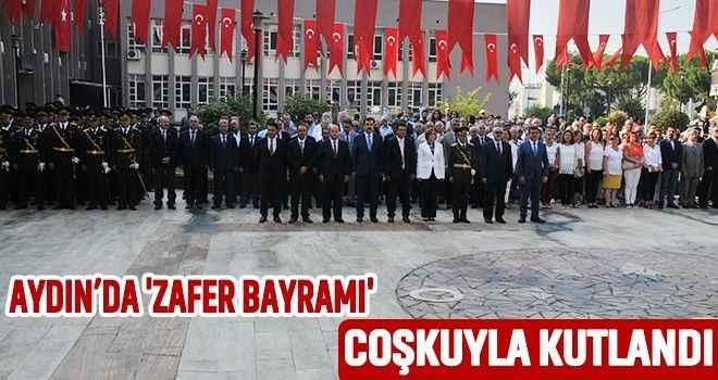 Aydın'da 'Zafer Bayramı' coşkuyla kutlandı