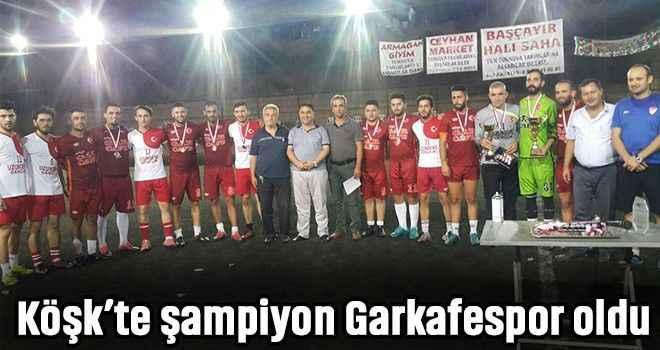 Köşk'te şampiyon Garkafespor oldu