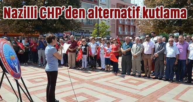 Nazilli CHP'den alternatif kutlama