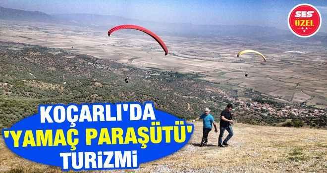 Koçarlı'da 'yamaç paraşütü' turizmi