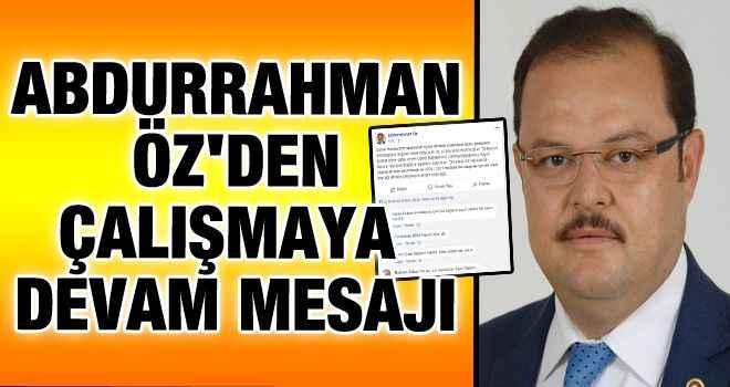 Abdurrahman Öz'den çalışmaya devam mesajı
