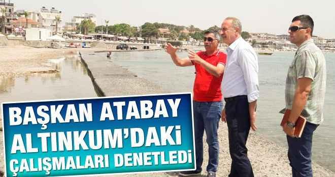 Başkan Atabay Altınkum'daki çalışmaları denetledi