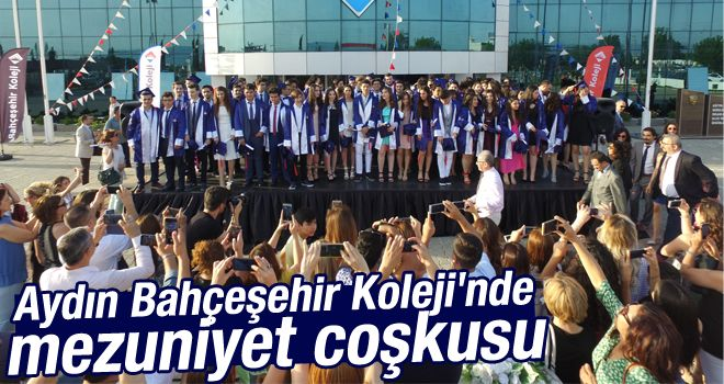 Aydın Bahçeşehir Koleji'nde mezuniyet coşkusu