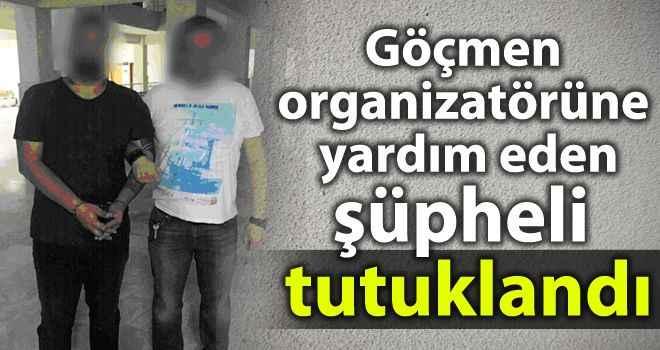 Göçmen organizatörüne yardım eden şüpheli tutuklandı