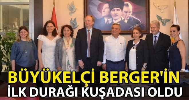 Büyükelçi Berger'in ilk durağı Kuşadası oldu
