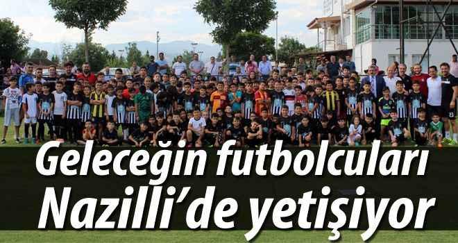 Geleceğin futbolcuları Nazilli'de yetişiyor