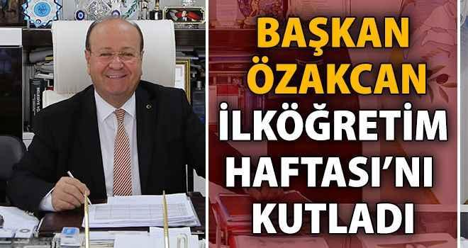 Başkan Özakcan, İlköğretim Haftası'nı kutladı