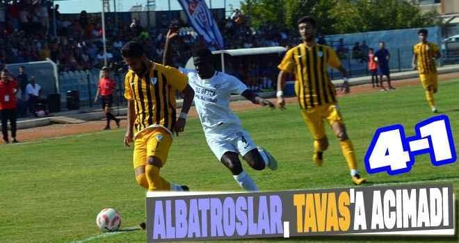 Albatroslar, Tavas'a acımadı; 4-1
