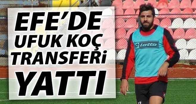 Efe'de Ufuk Koç transferi yattı