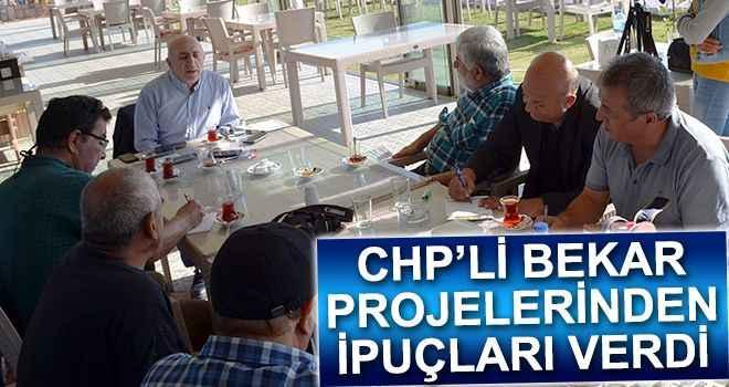 CHP'li Bekar, projelerinden ipuçları verdi