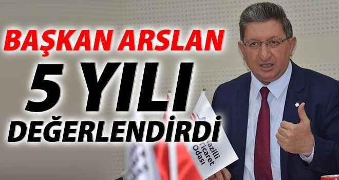 Başkan Arslan, 5 yılı değerlendirdi