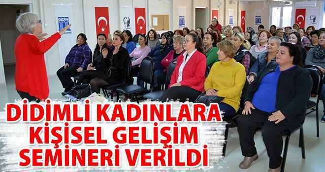 Didimli kadınlara kişisel gelişim semineri verildi