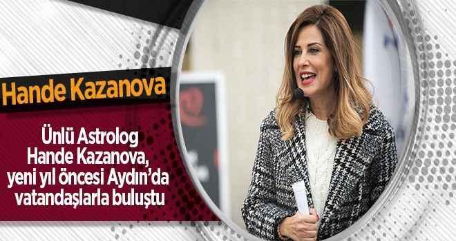 Hande Kazanova ile Aydın'da astroloji rüzgarı esti
