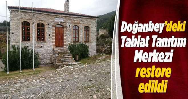 Doğanbey'deki Tabiat Tanıtım Merkezi restore edildi