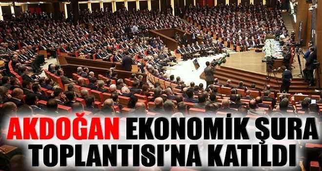 Akdoğan, Ekonomik Şura Toplantısı'na katıldı