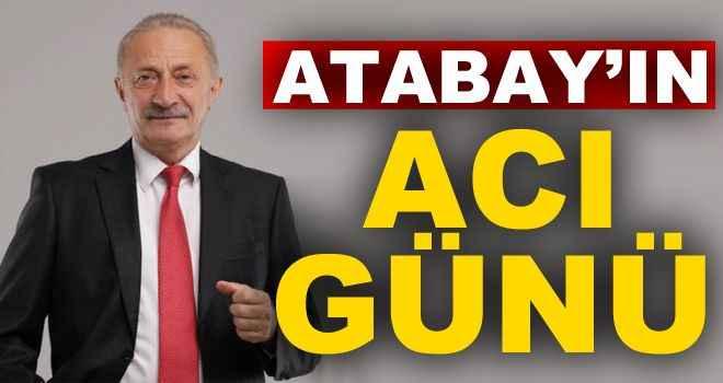 Atabay'ın acı günü