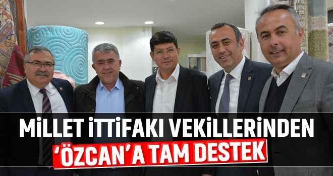 Millet İttifakı vekillerinden Özcan'a tam destek