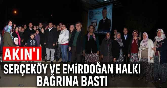 Akın'ı Serçeköy ve Emirdoğan halkı bağrına bastı