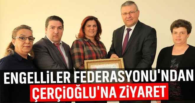 Engelliler Federasyonu'ndan Çerçioğlu'na ziyaret
