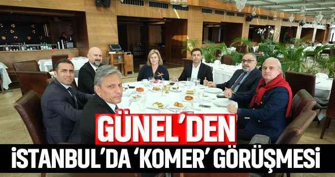 Günel'den İstanbul'da 'KOMER' görüşmesi