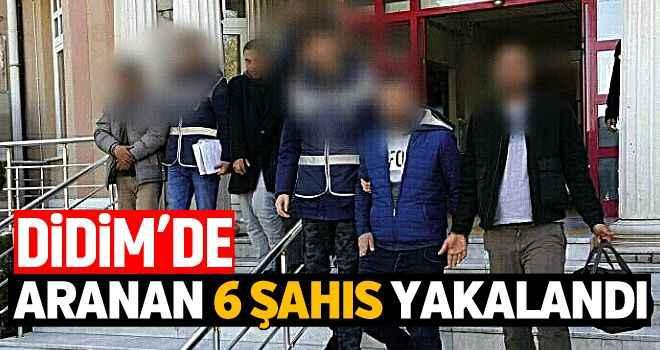 Didim'de aranan 6 şahıs yakalandı