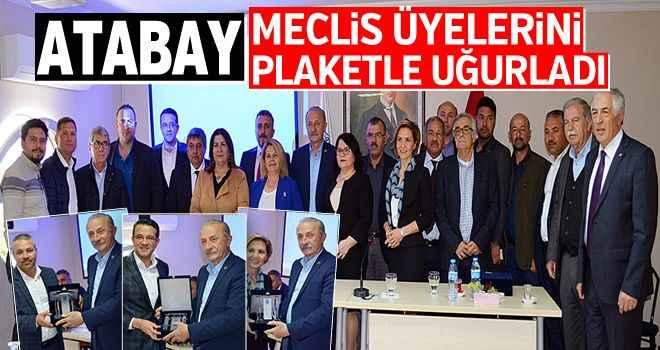 Atabay, meclis üyelerini plaketle uğurladı