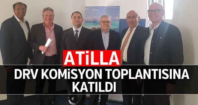 Atilla, DRV komisyon toplantısına katıldı