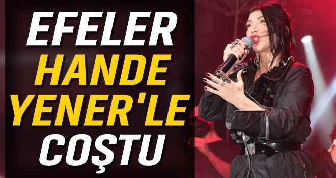 Hande Yener, Efeler'i coşturdu