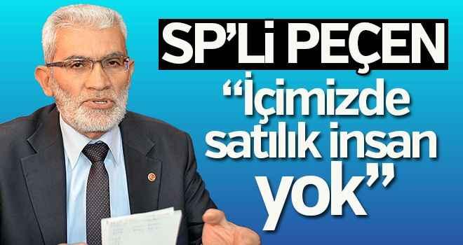 """SP'li Peçen; """"İçimizde satılık insan yok"""""""