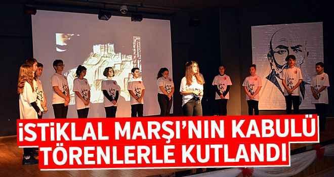 İstiklal Marşı'nın kabulü törenlerle kutlandı