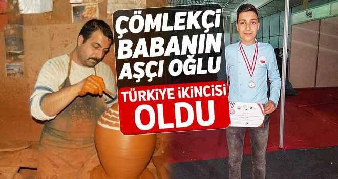 Çömlekçi babanın aşçı oğlu Türkiye ikincisi oldu