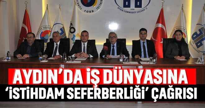 Aydın'da iş dünyasına 'istihdam seferberliği' çağrısı