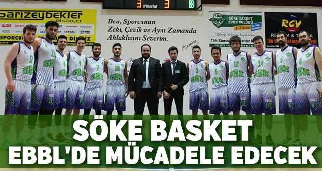 Söke Basket, EBBL'de mücadele edecek