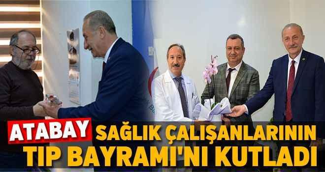 Atabay, sağlık çalışanlarının Tıp Bayramı'nı kutladı