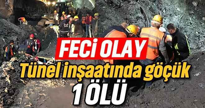Tünel inşaatında göçük: 1 ölü