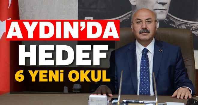 Aydın'da hedef 6 yeni okul