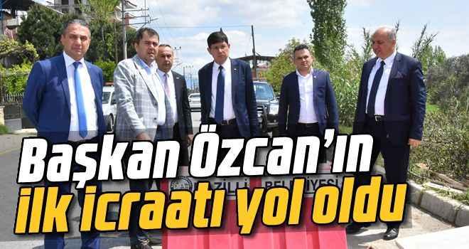 Özcan'ın ilk icraatı yol oldu
