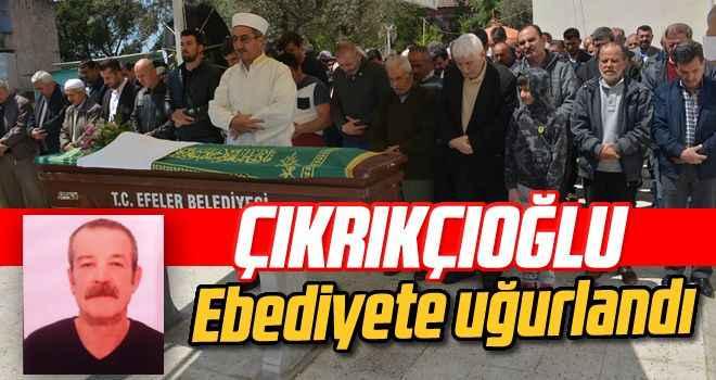 Çıkrıkçıoğlu'nun cenazesi, toprağa verildi