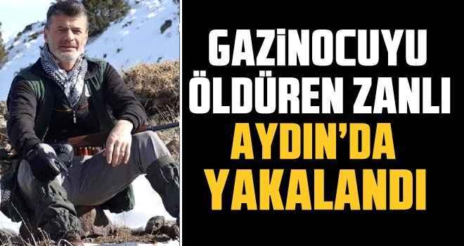 Gazinocuyu öldüren zanlı yakalandı