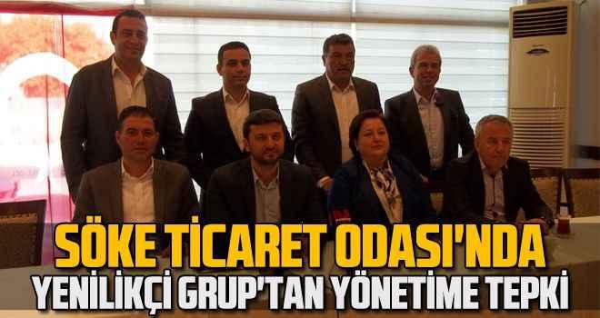 Söke Ticaret Odası'nda Yenilikçi Grup'tan yönetime tepki