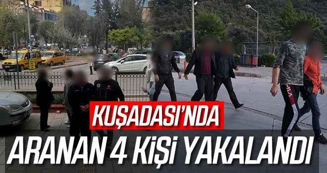 Kuşadası'nda aranan 4 kişi yakalandı